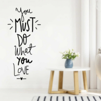 you must do what you love